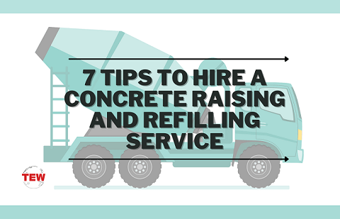 7 Tips to Hire a Concrete Raising and Refilling Service