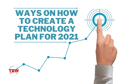 Ways on How to Create a Technology Plan for 2021