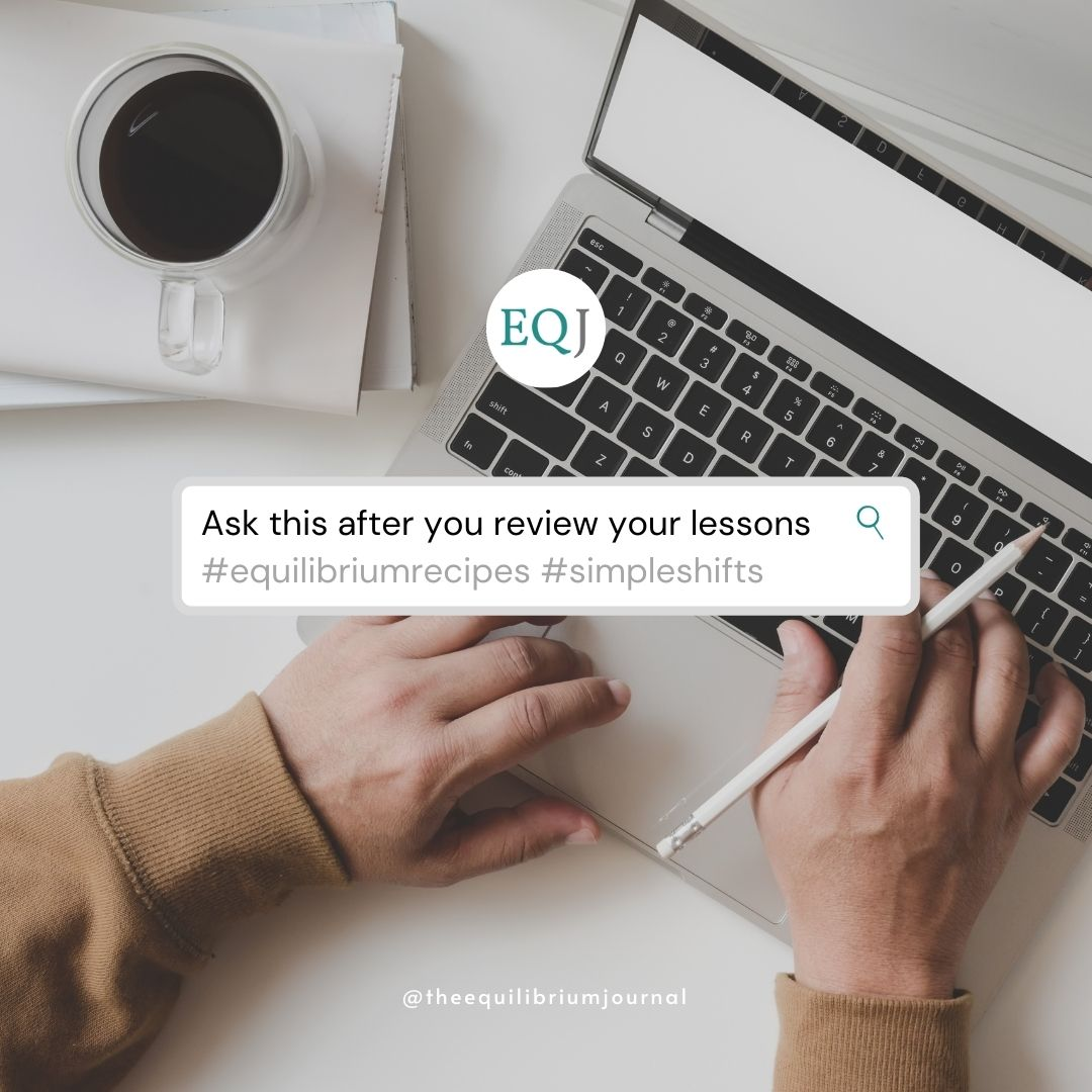 Read more about the article Always Ask This Question After You Review Your Lessons