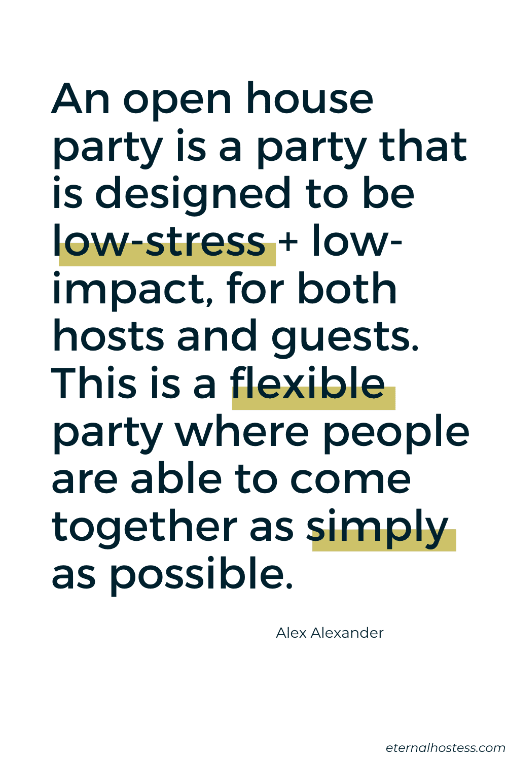 "Quote in bold blue text. Says ""An open hoiuse party is a party that is designed to be low-stress and low-impact for both hosts and guests. This is a flexible party where people come together as simply as possible."""