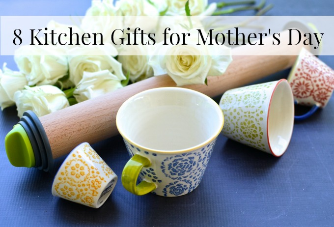 8 Kitchen Gifts for Mothers Day - see the list at www.mybottomlessboyfriend.com
