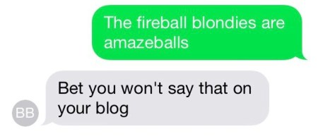 The Fireball Blondies are amazeballs - www.mybottomlessboyfriend.com