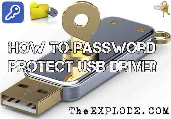 usb-password-protection-theexplode-How to password protect USB drive