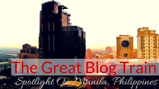 The Great Blog Train: Spotlight On Manila, Philippines