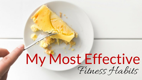 My Most Effective Fitness Habits