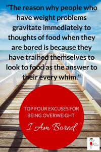 Top Four Excuses For Being Overweight - I Am Bored
