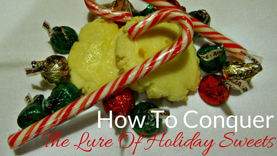 Conquer the lure of holiday sweets