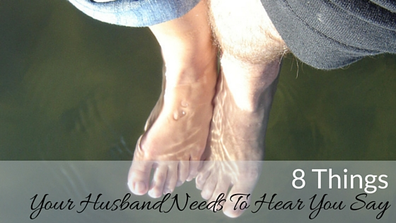 Things Your Husband Needs To Hear You Say, strong relationships, fulfillment over 40