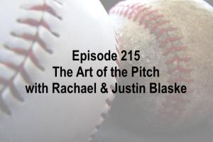Episode 215 The Art of the Pitch with Rachael & Justin Blaske