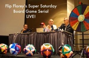 Flip Florey's Super Saturday Board Game Serial - LIVE!