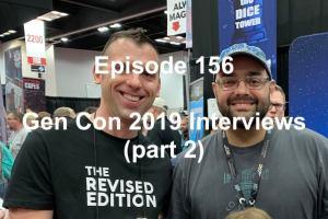 Episode 156 - Gen Con 2019 Interviews (part 2)