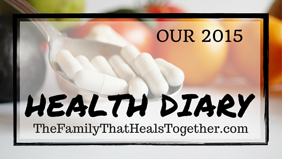 The Family That Heals Together- what we learned about our health in 2015 and what we're looking forward to for 2016.