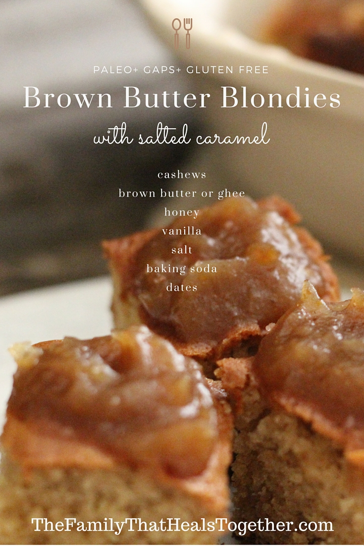 Brown butter blondies with salted caramel from The Family That Heals Together - Paleo, GAPS, and Gluten Free!