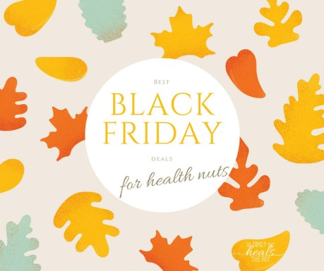 Best Black Friday Deals for Health Nuts | The Family That Heals Together