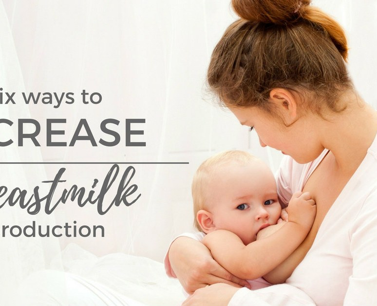 Six Ways To Increase Breastmilk Production