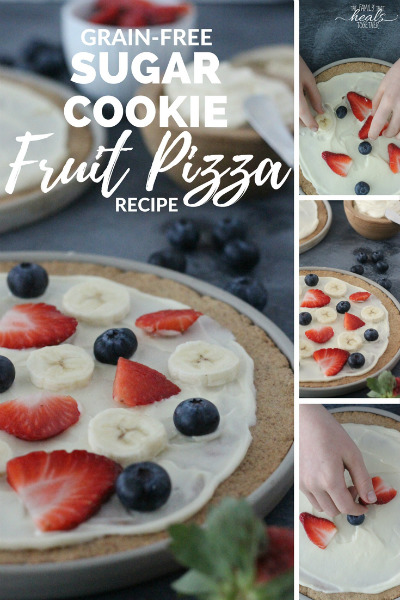 Grain-Free Sugar Cookie Fruit Pizza Recipe   The Family That Heals Together