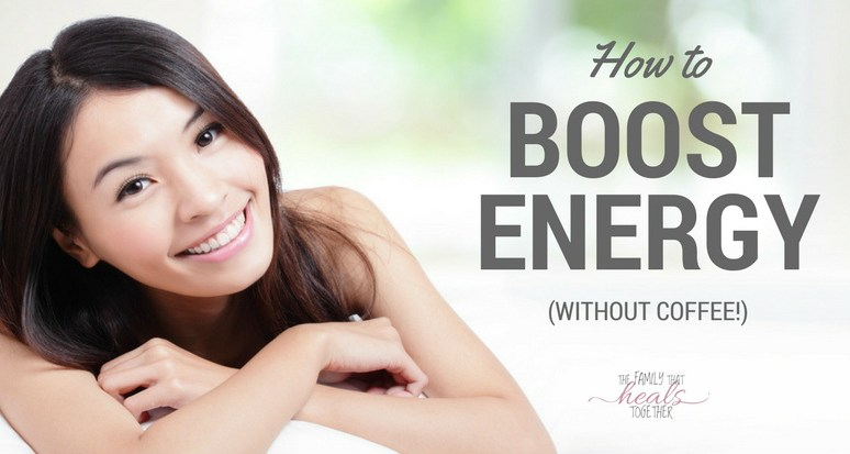 How to Boost Energy When You're Worn Out, Tired, and Grumpy (without coffee!)