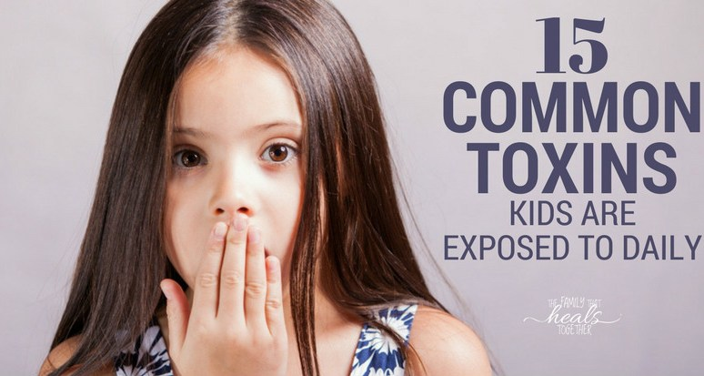 15 Toxic Chemicals Kids Are Exposed to Daily (& How to Avoid Them!)