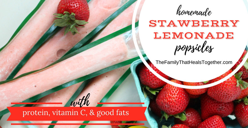 Homemade Popsicles- Strawberry Lemonade with Protein, Vitamin C, & Good Fats   The Family That Heals Together
