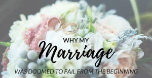 Why My Marriage Was Doomed to Fail from the Beginning | The Family That Heals Together