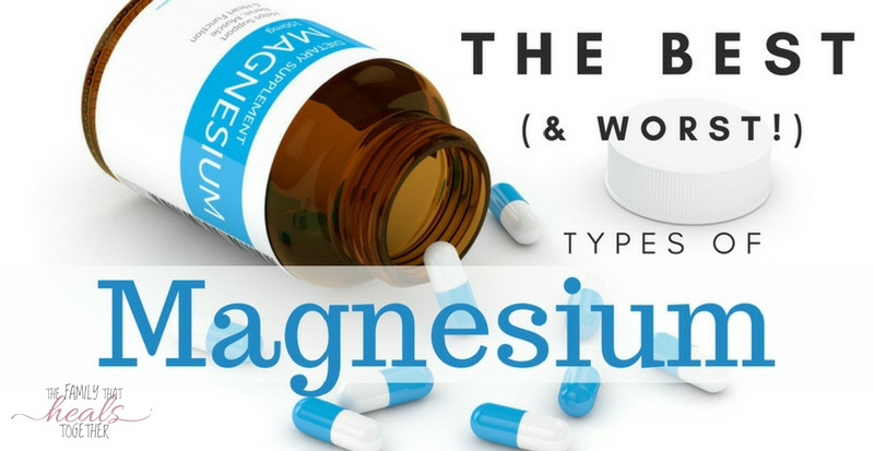 Types of Magnesium: The Best and The Worst | The Family That Heals Together