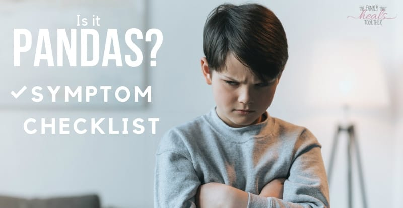 PANDAS Symptoms Checklist | The Family That Heals Together
