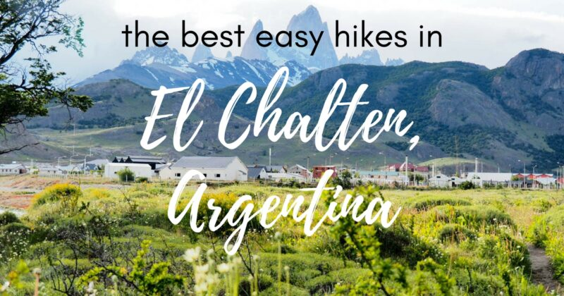 The best easy El Chalten hiking options (and everything else you need to know)