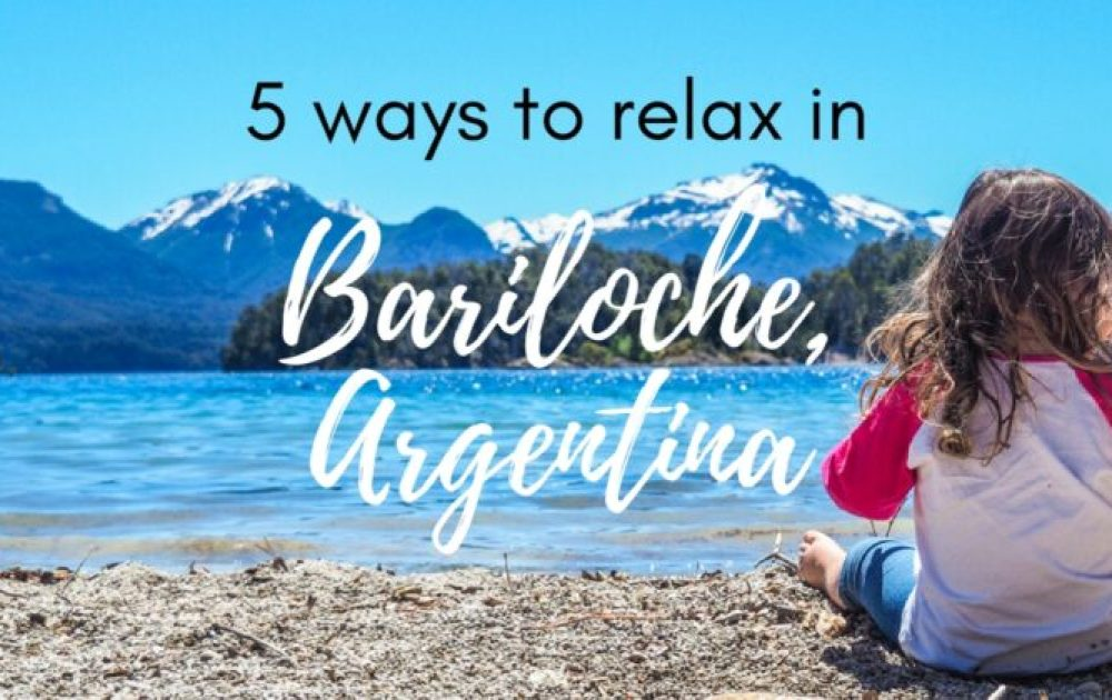 5 relaxing things to do in Bariloche, Argentina