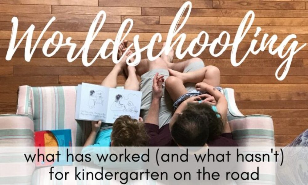 Worldschooling adventures: Our kindergarten homeschool curriculum