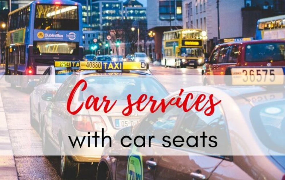 The ultimate worldwide list of car services with car seats