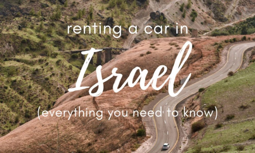 10+ things you NEED to know before renting a car in Israel