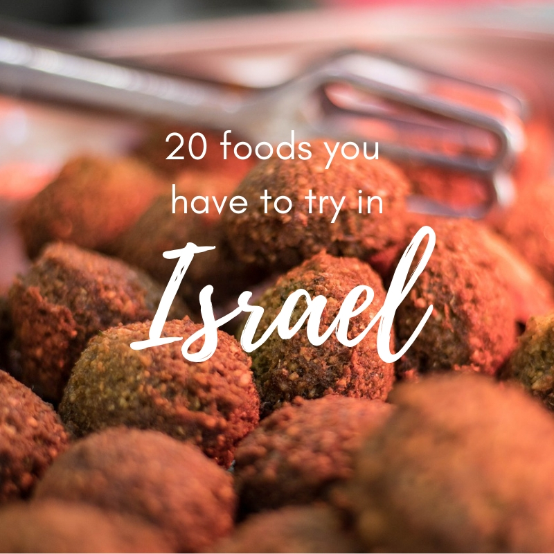 20 traditional (and not-so-traditional) foods you have to try in Israel
