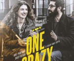Trailer and Poster Unveiled for Amit Gupta's delicious romantic comedy ONE CRAZY THING Ahead of March Release