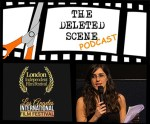 LIVE NOW: Latest Episode Of The Deleted Scene Podcast - Chatting With LIFF + LAIFF Director Natasha Marburger