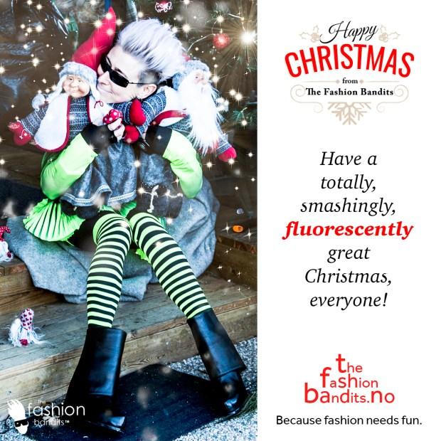 The Fashion Bandits wish you a flourescent Christmas!