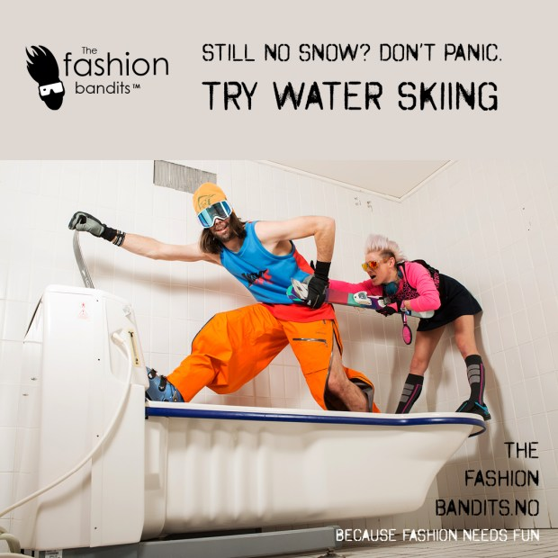 The Fashion Bandits are skiing in a bathtub