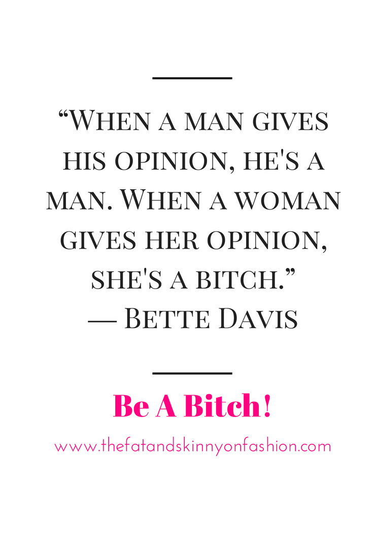 Be A Bitch