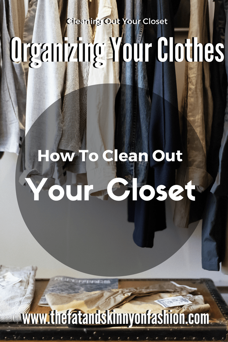 Cleaning Out Your Closet Organizing Your Clothes The