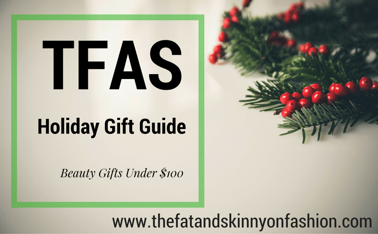 TFAS Holiday Gift Guide- Beauty Gifts Under $100