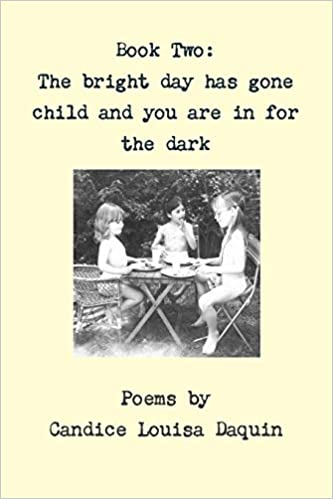 The Bright Day Has Gone Child And You Are In For The Dark