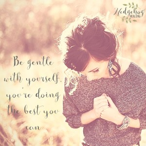 Be+gentle+with+yourself
