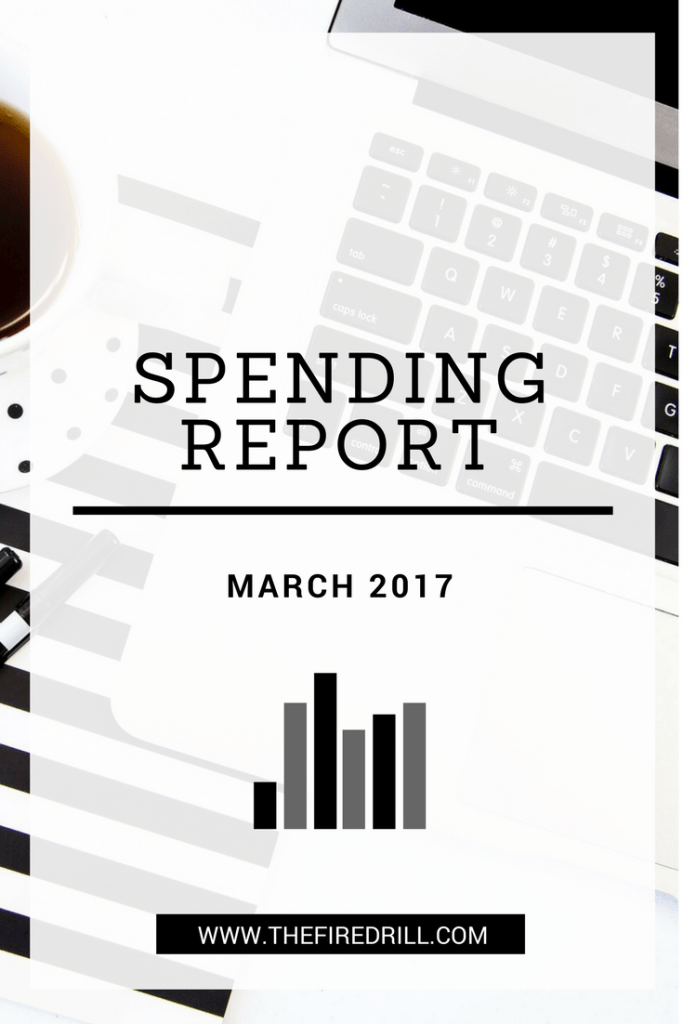 2017 March - Spending Report | www.thefiredrill.com