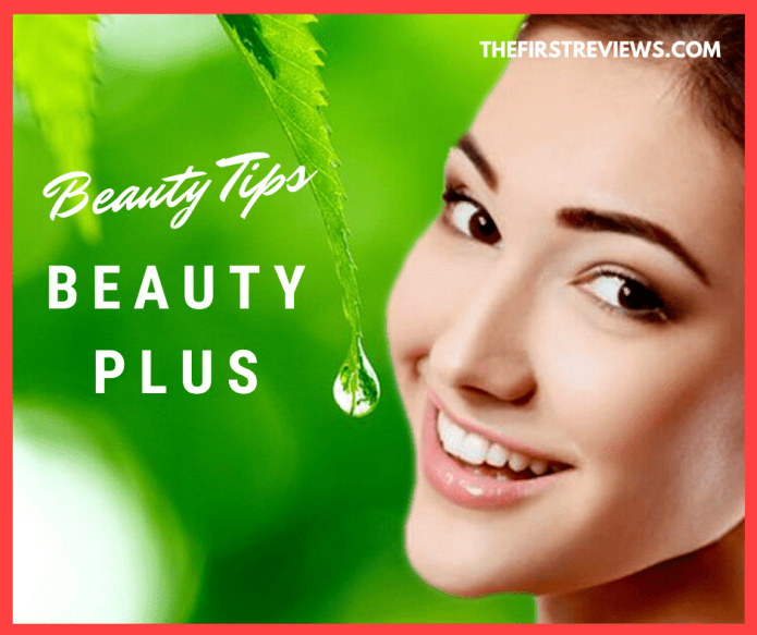 Beauty tips at home – Beauty plus