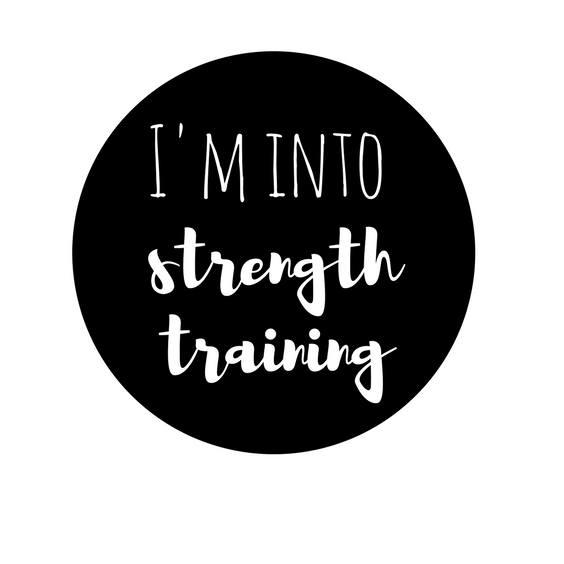 I love strength training