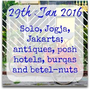 290116-Solo-Jogja-Jakarta-antiques-hotels-burqas-betel-nuts