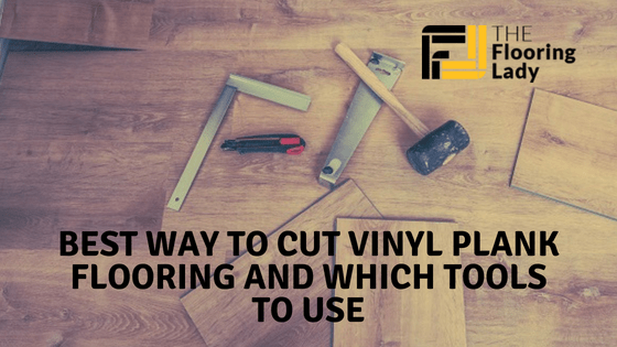 best way to cut vinyl plank flooring
