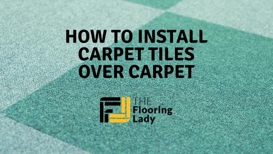how to install carpet tiles over carpet