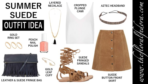 Outfit Idea: Summer Suede
