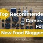 Top Recommended Cameras for New Food Bloggers