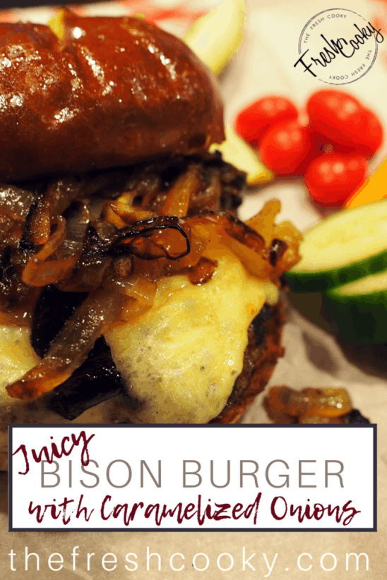 Bison Burger with Caramelized Onions   www.thefreshcooky.com #bison #burger #grilledonions #bbq #fathersday #4thofJuly #summer #grill